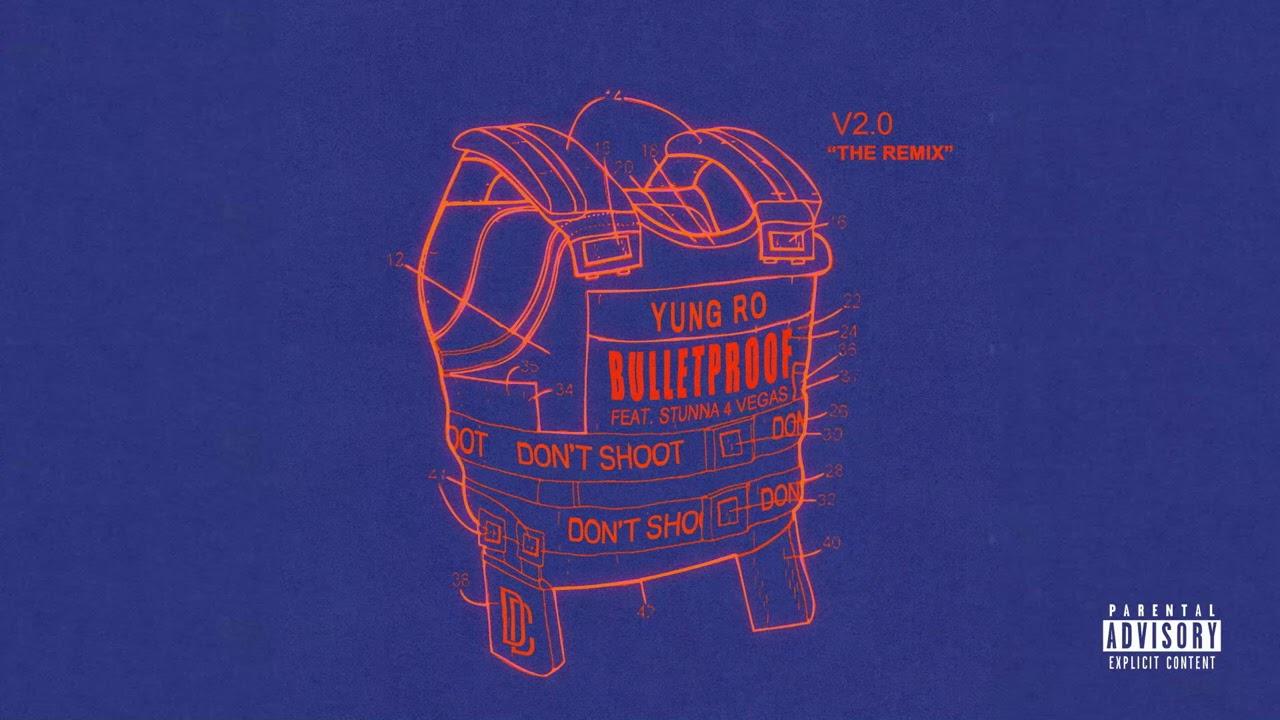 """Download Yung Ro - """"Bulletproof"""" (Remix) ft Stunna 4 Vegas"""