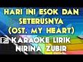 HARI INI ESOK DAN SETERUSNYA OST  MY HEART   NIRINA ZUBIR KARAOKE LIRIK ORGAN TUNGGAL KEYBOARD