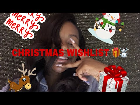 CHRISTMAS WISHLIST LIST 🎁✨ | admire itty 🤞🏽