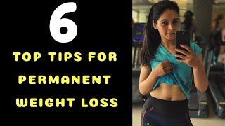 6 Top Tips for Permanent Weight Loss for Lifetime
