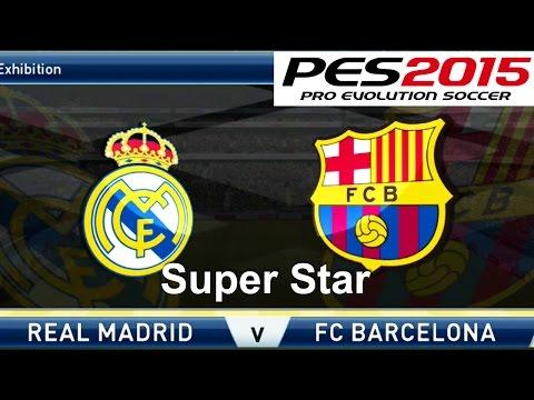 PES 2015 - Real Madrid(Me) v Barcelona - Super Star [Xbox360]