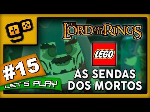 Let's Play: Lego Lord of The Rings - Parte 15 - As Sendas dos Mortos
