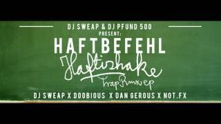 Haftbefehl - Haftishake Trap Remix EP - An alle Bloxx // DJ Sweap & DJ Pfund 500