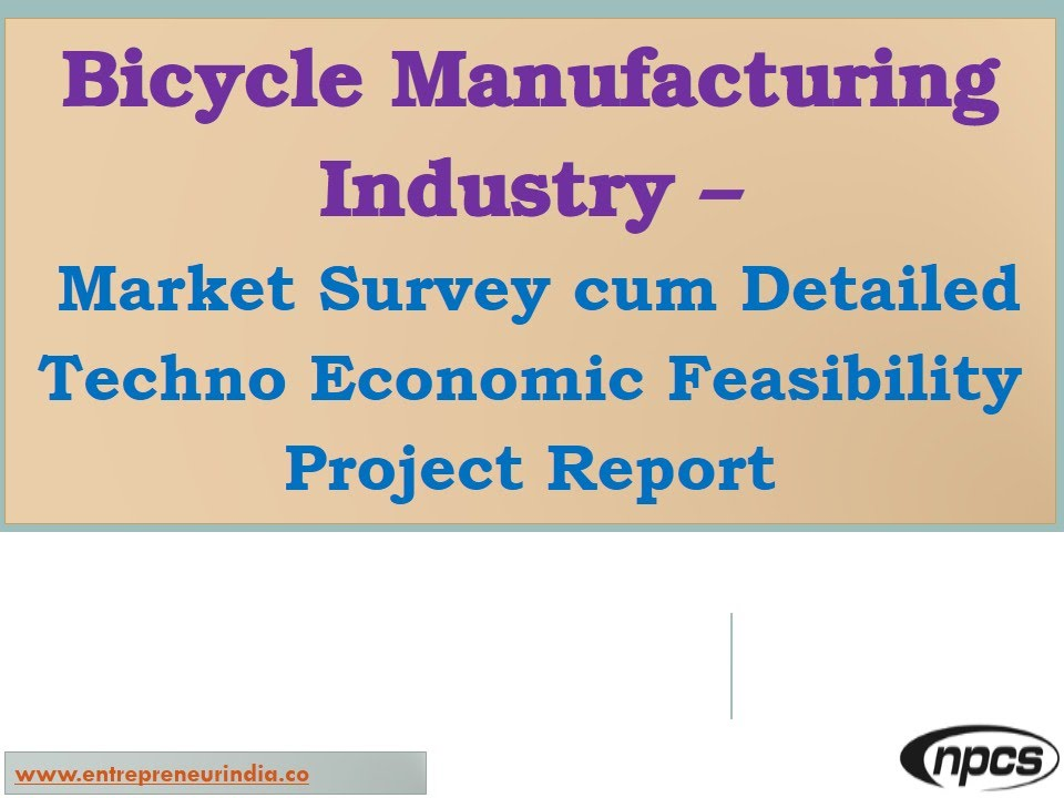 Bicycle Manufacturing Industry  Market Survey Detailed Techno