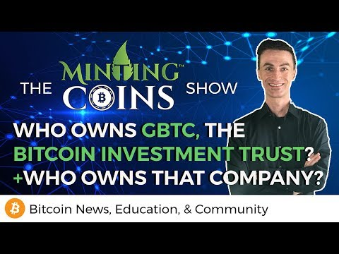 "Who Owns GBTC, the ""Bitcoin Investment Trust""? +Who Owns Them?"