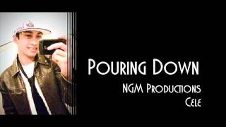 Pouring Down - Cele [[NGM Productions]]