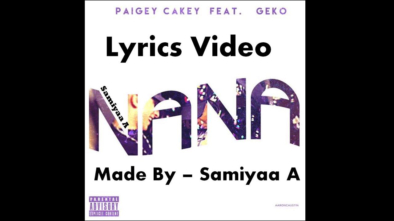 Download Paigey Cakey ft. Geko NaNa LYRICS