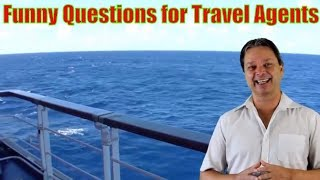 Funny Questions for Travel Agents