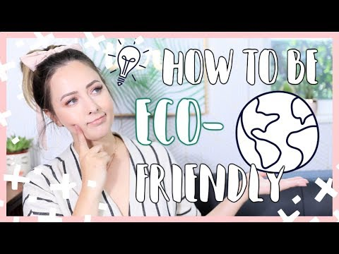 7 Ways To Be More Eco-Friendly!