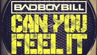 Bad Boy Bill - Can You Feel It