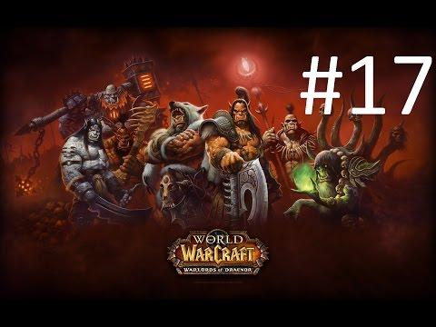 World Of Warcraft - Warlords of Draenor - La Batalla por Sattrath - Parte 17