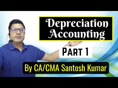 Depreciation  accounting  class 11 lecture 1 by Santosh kumar (CA/CMA)