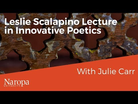 Leslie Scalapino Lecture in Innovative Poetics: with Julie Carr