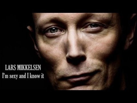 LARS MIKKELSEN  I'm sexy and I know it