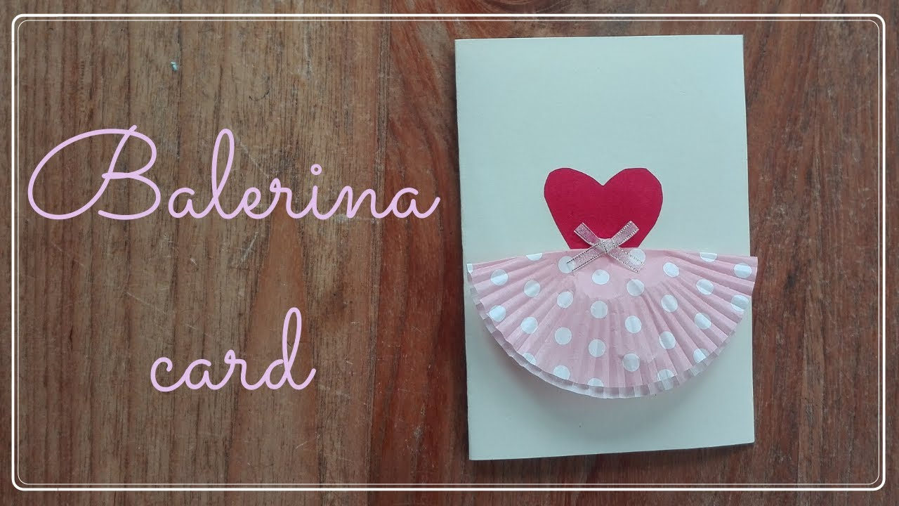 HOW TO: MAKE THE CUTEST BALLERINA CARD | WITH A CUPCAKE SHAPE