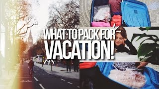 WHAT TO PACK FOR VACATION 2017! What