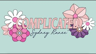 Complicated - Sydney Ranee´ (Lyric Video)