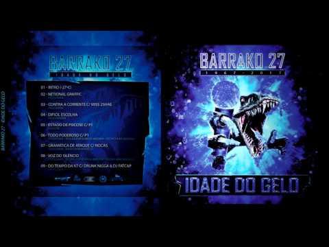BARRAKO 27 IDADE DO GELO ( Álbum Completo) 2017