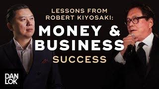 Rich Dad Poor Dad: What Robert Kiyosaki Taught Me About Money and Business Success - Dan Lok