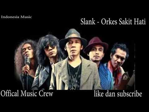 SLANK - ORKES SAKIT HATI