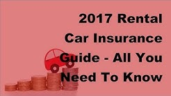 2017 Rental Car Insurance Guide - All You Need To Know About Rental Car Insurance On Your Credit Car
