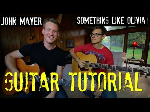 John Mayer - Something Like Olivia - Guitar Tutorial!