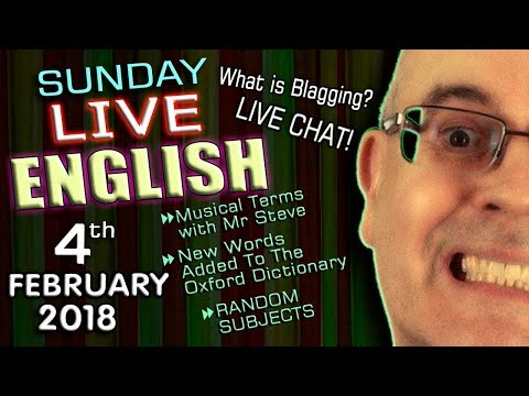 Learning English Live - 4th Feb 2018 - New Dictionary Words - Music Terms - Live Chat - Blagging!