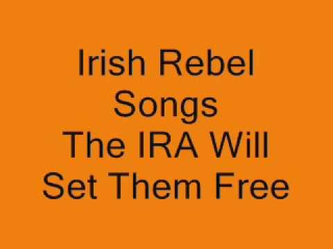 Irish Rebel Songs - The IRA will Set Them Free