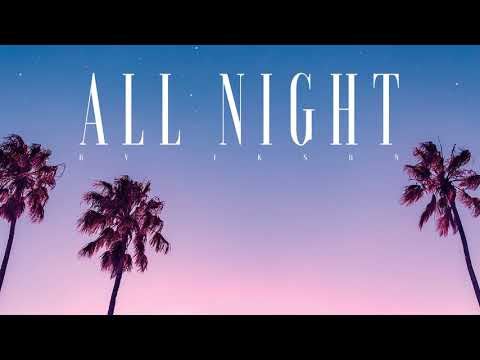 Ikson - All Night (Tropical House)