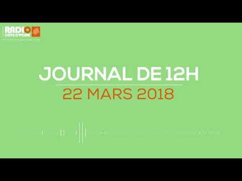 Le journal de 12h00 du 22 mars 2018-Radio Côte d'Ivoire