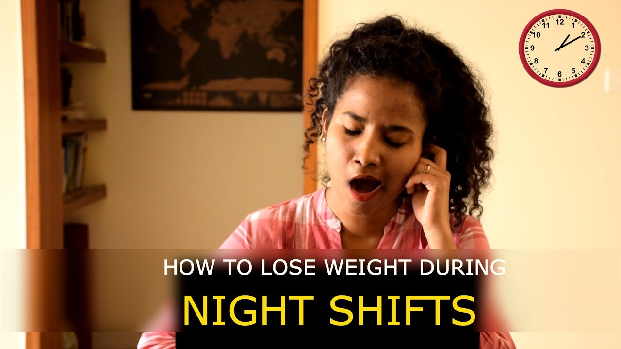 How To Lose Weight During Night Shifts? (with DIET PLAN)