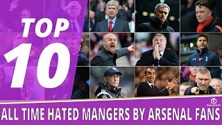 TOP 10 Most Hated Managers By Arsenal Fans