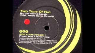 Two Tons Of Fun - Do You Wanna Boogie (BBE / Music Works Re-Edit) (1998)