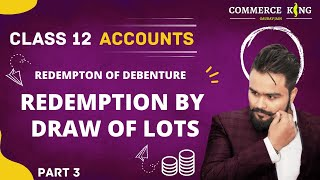 #90, Class 12 accounts (redemption of debentures: draw of lots)