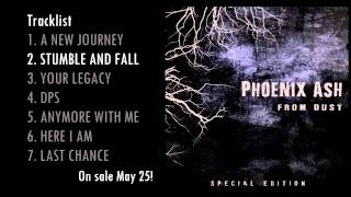 Phoenix Ash - Stumble and Fall (From Dust SPECIAL EDITION)
