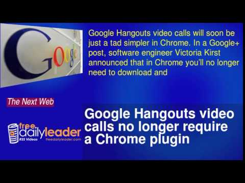 Google Hangouts Video Calls No Longer Require A Chrome Plugin