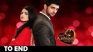 Sad!! Meri Aashiqui Tumse Hi To End Soon, Date Finalised!! | Telly News