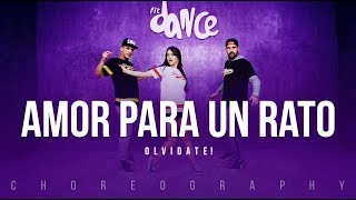 amor para un rato olvidate fitdance life coreografía dance video