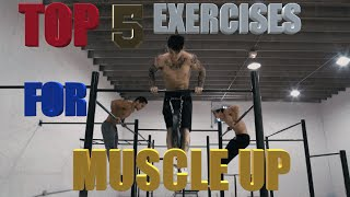 TOP 5 EXERCISES TO MASTER THE MUSCLE UP (ROUTINE)