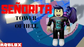 "ROBLOX Tower of Hell Presents ""SEÑORITA"""
