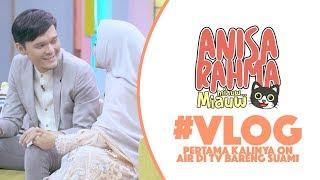 #VLOG 67 - PERTAMA KALINYA ON AIR DI TV BARENG SUAMI || Anisa Rahma