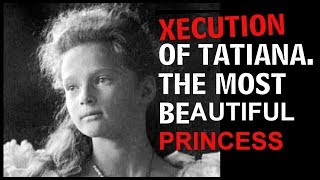 Download Video EXECUTION OF TATIANA ROMANOV. THE MOST BEAUTIFUL PRINCESS MP3 3GP MP4