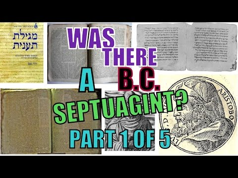 Was There a BC Septuagint?  Part 1 of 5