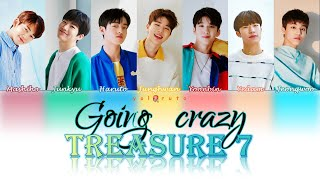 Treasure 7 (트레저 7) -  Going Crazy (미쳐가네) FULL | HanRomEng | Kara + Color Coded Lyrics |  가사
