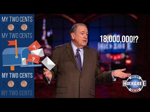 $18,000,000!? | My 2 Cents | Huckabee