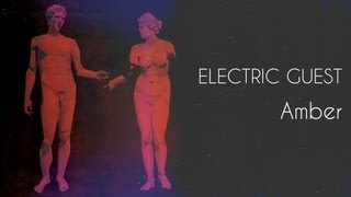 Electric Guest - Amber