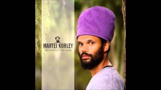 Martei Korley - Jah Protect The Weak (Cold Times Riddim)