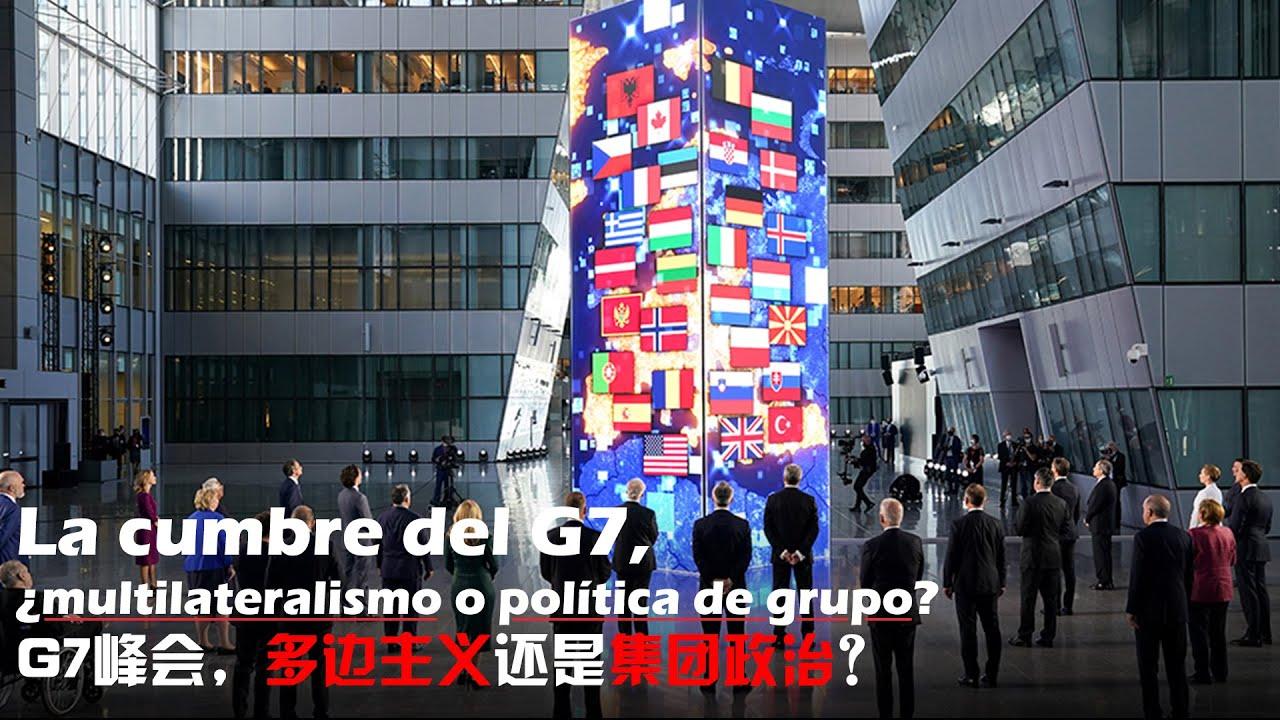 La Cumbre del G7, ¿multilateralismo o política de grupo?