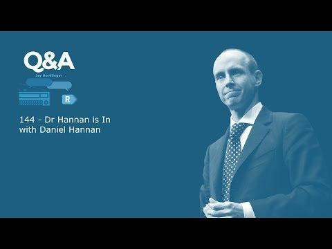 Q&A Ep 144 - Dr Hannan is In with Daniel Hannan