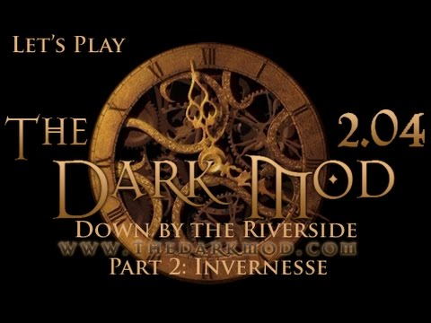 Let's Play The Dark Mod - Down By The Riverside, Part 2: Inv